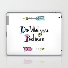 Do What You Believe Laptop & iPad Skin