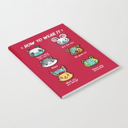 How not to wear a face mask  animals cute funny Notebook