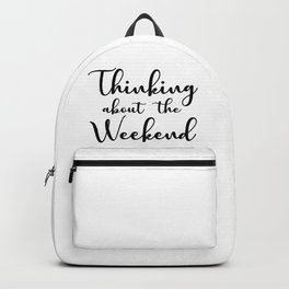 Thinking about the weekend Backpack