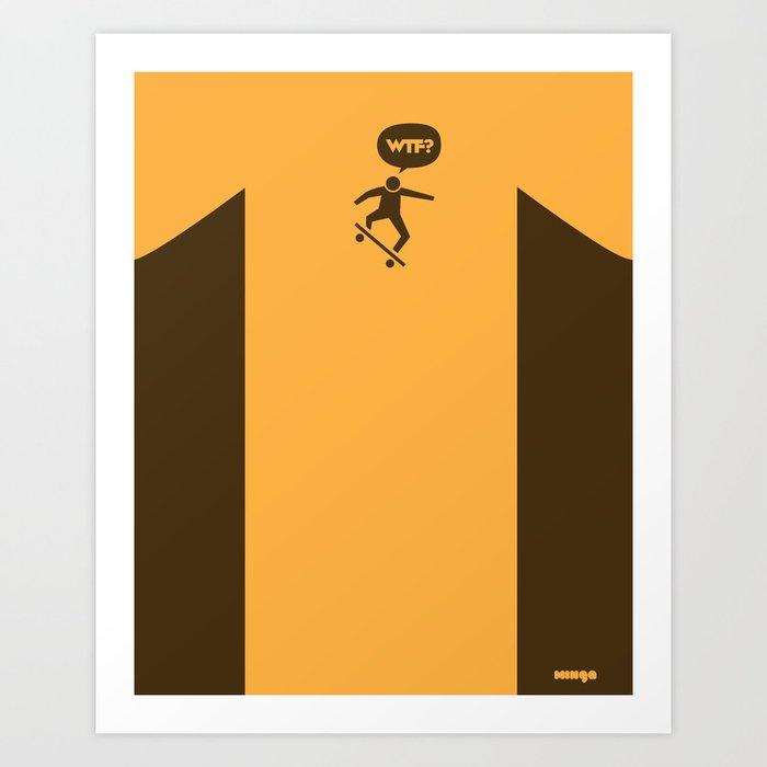 WTF? Skate! Art Print