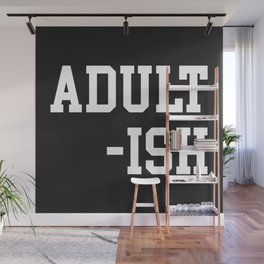 Adult-ish 2 Funny Saying Wall Mural