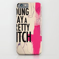 die young stay  a pretty... Slim Case iPhone 6s