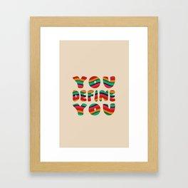 You Define You Framed Art Print