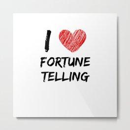 I Love Fortune Telling Metal Print