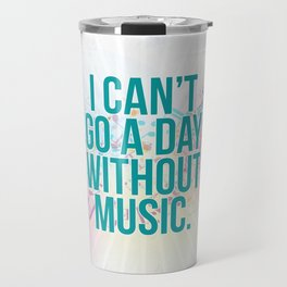 A Day Without Music Quote Travel Mug
