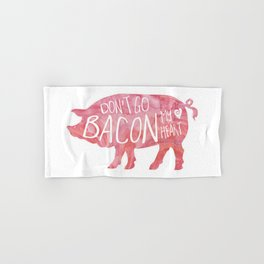 Don't go BACON my heart! Hand & Bath Towel
