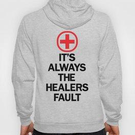 It's Always The Healers Fault Hoody