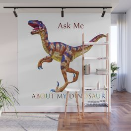 Ask Me About My Dinosaur Wall Mural