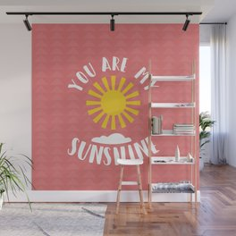 You are my sunshine Pink Wall Mural