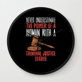 Never Underestimate The Power Of A Woman With A Criminal Justice Wall Clock