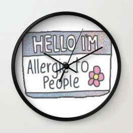 Hello I'm Allergic to People Wall Clock