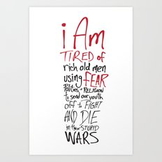 Tired of Wars Art Print