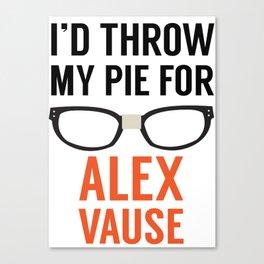 I'd Throw My Pie for Alex Vause Canvas Print