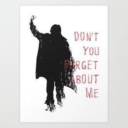 Don't Forget About Me, 1985. Artwork for Wall Art, Prints, Posters, Tshirts, Men, Youth, Women Art Print