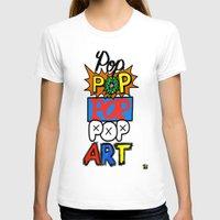 pop art T-shirts featuring Pop, Pop, Pop, Pop Art by Raheem Nelson