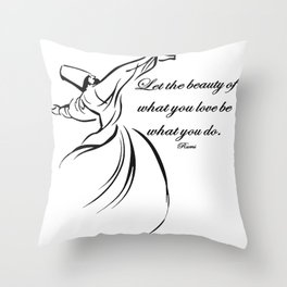 Let The Beauty Of What You Love Be What You Do Quote Rumi Throw Pillow