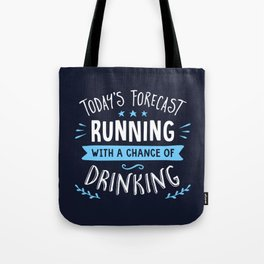 Todays Forecast Running With A Chance Of Drinking Tote Bag