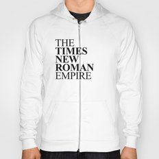 THE TIMES NEW ROMAN EMPIRE Hoody