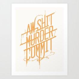 Ah Shit Art Print