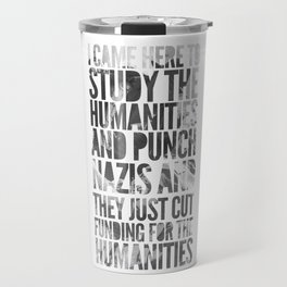 If Punching Nazis is Good Enough for Indiana Jones, It's Good Enough For Me Travel Mug