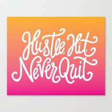 Hustle, Hit, Never Quit Canvas Print