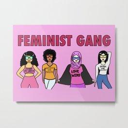 Feminist Gang Metal Print