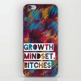Growth Mindset, Bitches iPhone Skin