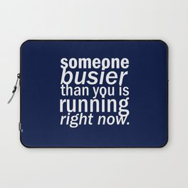 someone busier than you.. Laptop Sleeve