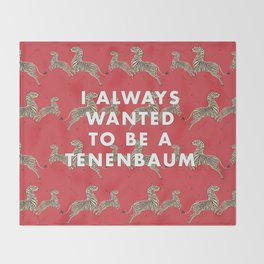 I Always Wanted To Be A Tenenbaum Throw Blanket