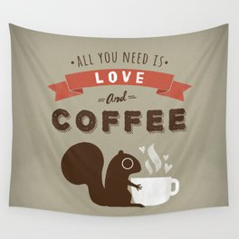 All You Need is Love and Coffee Wall Tapestry