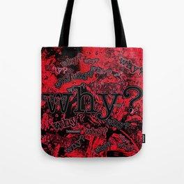 Why? Tote Bag