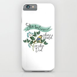 She Believed She Could So She Did, Girls Room Decor, Gift For Her iPhone Case