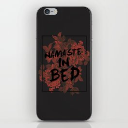 Namaste In Bed iPhone Skin