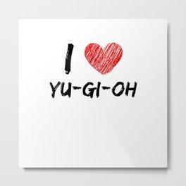 I Love Yu-Gi-Oh Metal Print