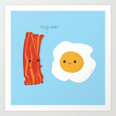 Would you be the bacon to my eggs? Art Print