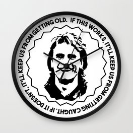 """MacGyver quote: """"If this works, it'll keep us from getting caught...."""" Wall Clock"""