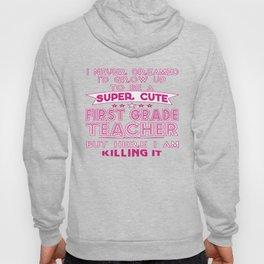 A SUPER CUTE FIRST GRADE TEACHER Hoody