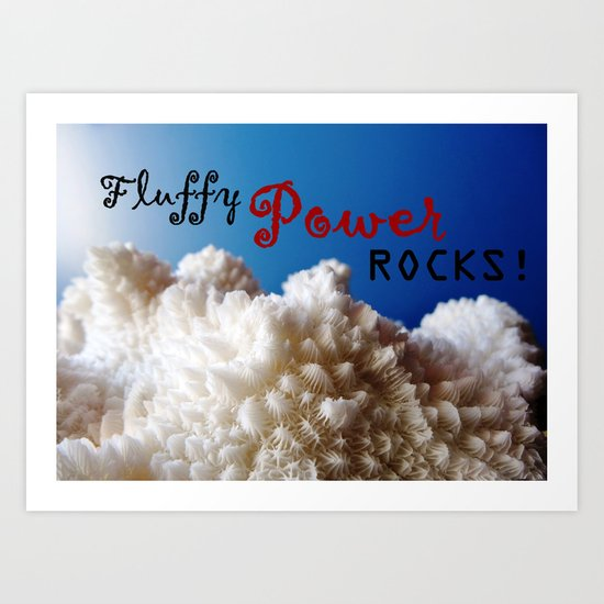Fluffy Power ROCKS! Art Print