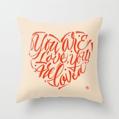 You are love, you are loved. Throw Pillow
