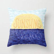 Face the Sunshine Throw Pillow