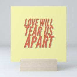 Love will tear us apart Mini Art Print
