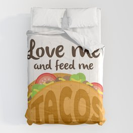 Love Me and Feed Me Tacos Comforters