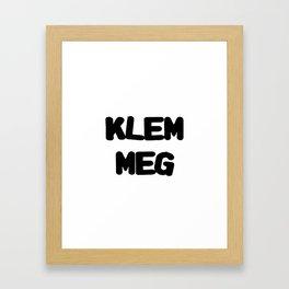 Klem meg Framed Art Print