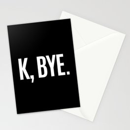 K, BYE OK BYE K BYE KBYE (Black & White) Stationery Cards