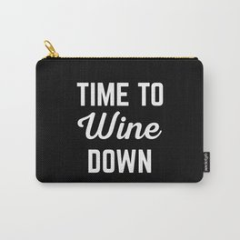 Wine Down Funny Quote Carry-All Pouch