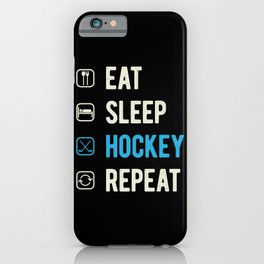Eat Sleep Hockey Repeat Funny iPhone Case