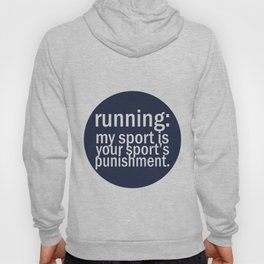 My Sport Is Your Sports Punishment. Hoody