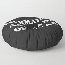 Mermaids Are Made of Sugar Floor Pillow