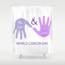 We can and I can- Message to empower cancer survivors Shower Curtain