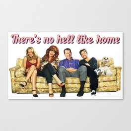 There's no hell like home Canvas Print